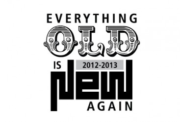 2012-2013 Season: Everything Old is New Again
